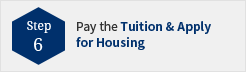 Pay the Tuition and Apply for Housing